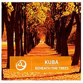 Beneath the Trees by Kuba