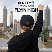 Flyin High (feat. Coco Jones) by Matty B