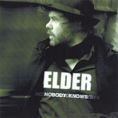 Nobody Knows by Elder