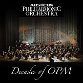 Decades of OPM (ABS-CBN PHILHARMONIC ORCHESTRA) by ABS-CBN Philharmonic Orchestra