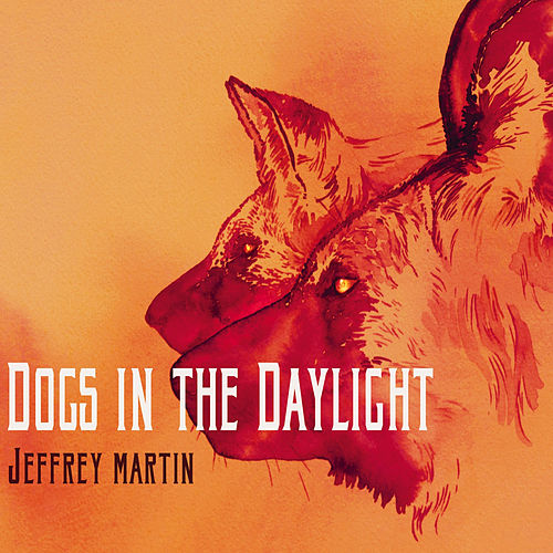 Dogs in the Daylight by Jeffrey Martin