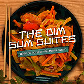 The Dim Sum Suite (Over an Hour of Pan Asian Music) by Asian Music Masters