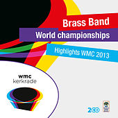 Highlights World Brass Band Championships 2013 by Various Artists