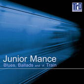 Blues, Ballads and 'A' Train (Live) by Junior Mance