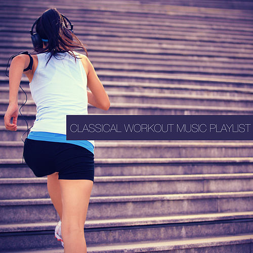 Classical Workout Music Playlist by David Moore