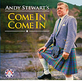 Andy Stewart's Come in Come In by Andy Stewart