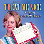 Treat Me Nice - The Songs of Jerry Leiber & Mike Stoller von Various Artists