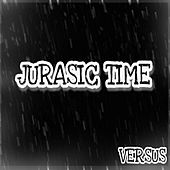 Jurasic Time by Versus