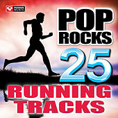 Pop Rocks - 25 Running Tracks (Unmixed Workout Music Ideal for Gym, Jogging, Running, Cycling, Cardio and Fitness) by Various Artists