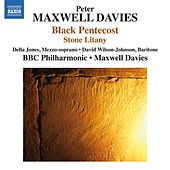 Peter Maxwell Davies: Black Pentecost & Stone Litany by Various Artists
