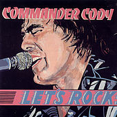 Let's Rock by Commander Cody