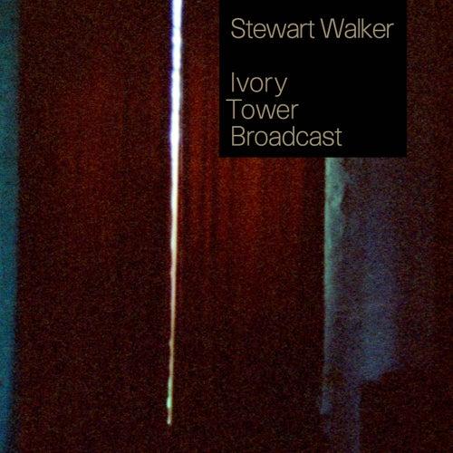 Ivory Tower Broadcast by Stewart Walker