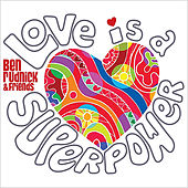 Love Is a Superpower by Ben Rudnick