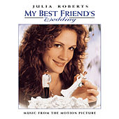 My Best Friend's Wedding [Original Soundtrack] by Various Artists