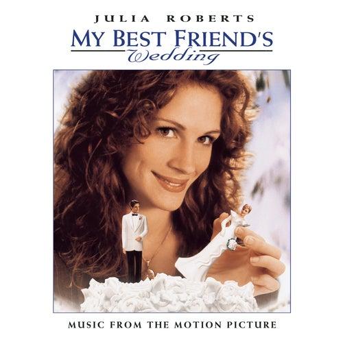 My Best Friend's Wedding [Original Soundtrack] by Various Artists