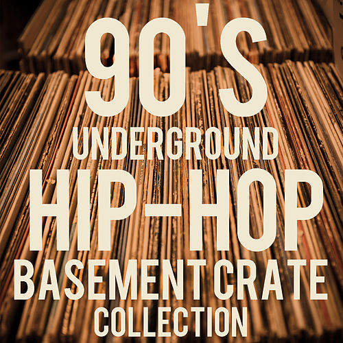 90's Underground Hip-Hop Basement Crate Collection: The Very Best 90's Old-School Underground Hip Hop Featuring Rakim, Dmx, Shabaam Sahdeeq, Kool Keith, Brand Nubian, Ran Reed, + More! by Various Artists