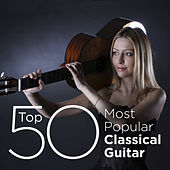 Top 50 Most Popular Classical Guitar by Various Artists