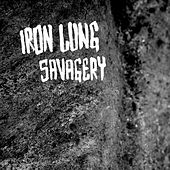 Savagery by Iron Lung