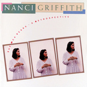 The MCA Years-A Retrospective by Nanci Griffith