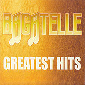 Greatest Hits by Bagatelle