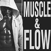 Muscle & Flow: Ultimate Underground Hip Hop Workout Including Dmx, Ran Reed, Shabaam Sahdeeq, Cella Dwellas, & More! by Various Artists