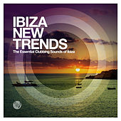 Ibiza New Trends - The Essential Clubbing Sounds of Ibiza by Various Artists