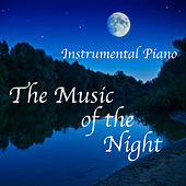 Instrumental Piano: The Music of the Night by The O'Neill Brothers Group