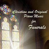 Christian and Original Piano Music for Funerals by The O'Neill Brothers Group