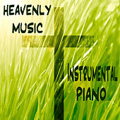 Heavenly Music: Instrumental Piano by The O'Neill Brothers Group