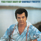 The Very Best of Conway Twitty [1990 MCA ] by Conway Twitty