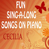 Fun Sing-a-Long Songs on Piano: Cecilia by The O'Neill Brothers Group