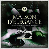 Maison D'elegance - Sophisticated Beats and Grooves by Various Artists
