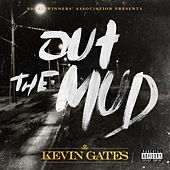 Out The Mud by Kevin Gates
