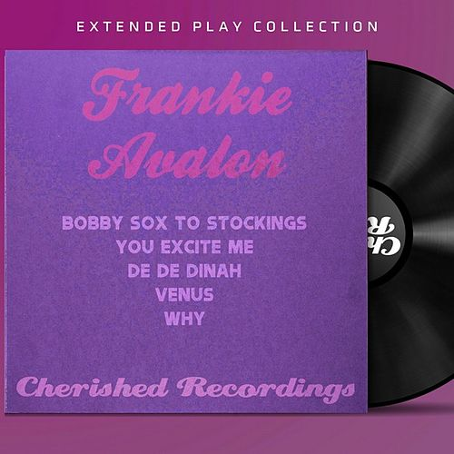 Frankie Avalon: The Extended Play Collection by Frankie Avalon
