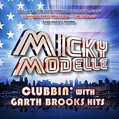 Clubbin' with Garth Brooks Hits by Micky Modelle