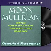 Moon Mullican: The Extended Play Collection by Moon Mullican