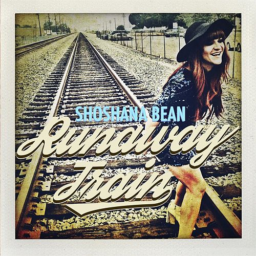 Runaway Train by Shoshana Bean