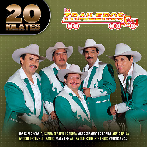 20 Kilates by Los Traileros Del Norte