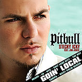 Sticky Icky Goin' Local by Pitbull