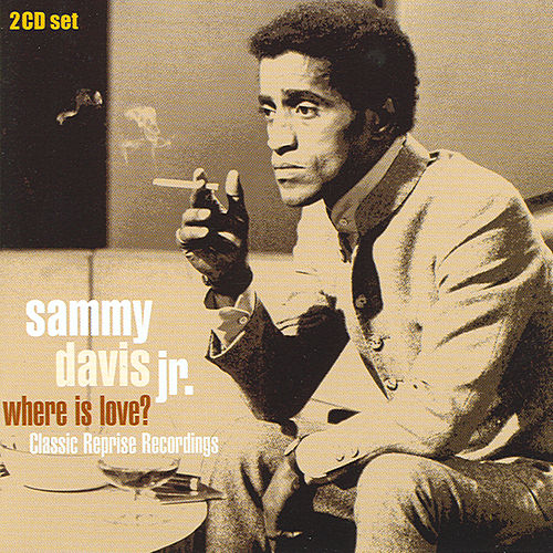 Where Is Love? CD 1 by Sammy Davis, Jr.