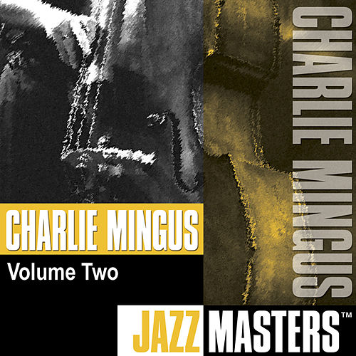 Jazz Masters, Vol. 2 by Charles Mingus