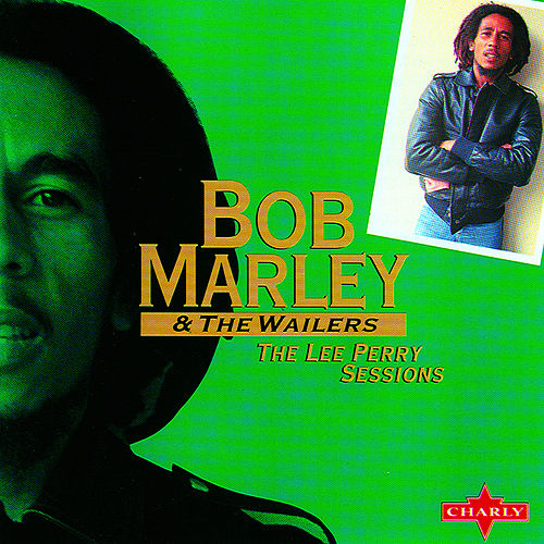 The Lee Perry Sessions by Bob Marley