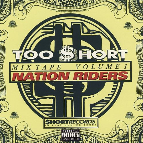 Too Short Mixtapes Vol 1:  Nation Riders by Various Artists