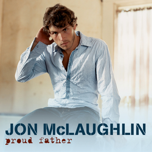 Proud Father by Jon McLaughlin