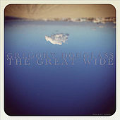 The Great Wide by Gregory Douglass