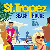 Saint Tropez Beach House (Fashion Summer Grooves Collection) by Various Artists