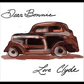 Dear Bonnie, Love Clyde by Cities