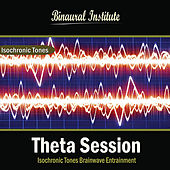 Theta Session: Isochronic Tones Brainwave Entrainment by Binaural Institute