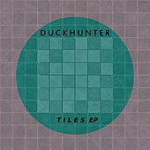 Tiles - Single by Duckhunter
