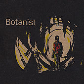 Botanist by The Botanist